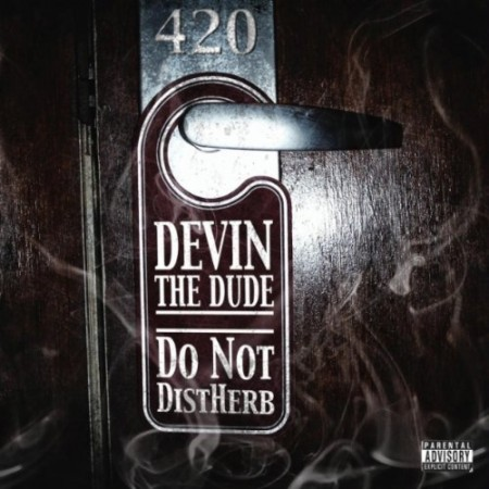 devin the dude do not distherb suite 420 450x4501 Devin The Dude  We Get High