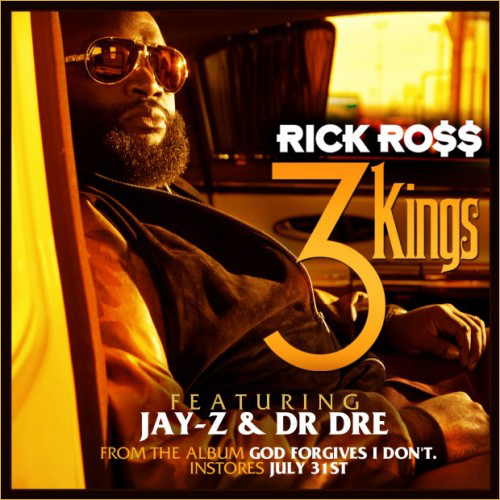 "*New Music* Rick Ross feat. Dr. Dre & Jay-Z  – ""3 Kings"""